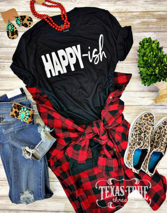 HAPPY-ish by Texas True Threads Graphic Tees  Texas True Threads - Horse Creek Boutique