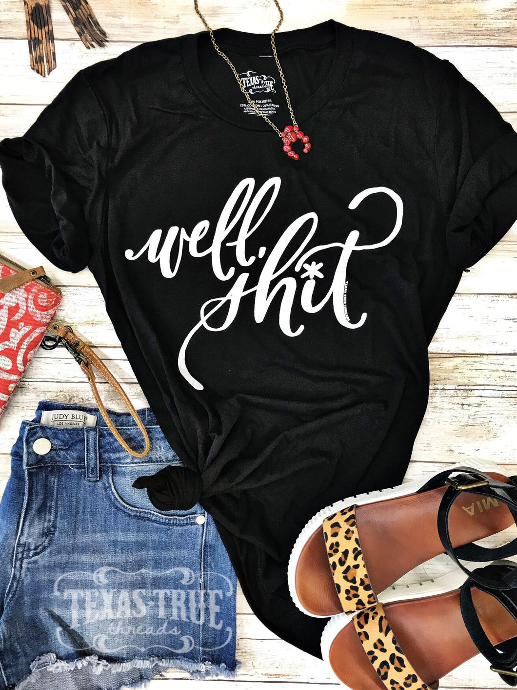 Well Sh*t by Texas True Threads Graphic Tees  Texas True Threads - Horse Creek Boutique