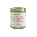 I'm Speaking |Citrus & Angelica|  Candle