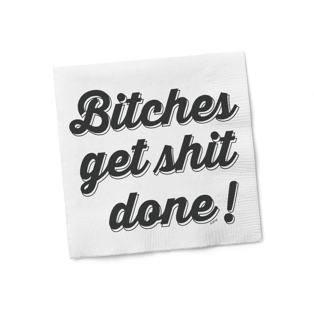 Bitches Get Shit Done Napkins