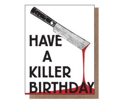 Have A Killer Birthday