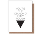 You're The Diamond In My Rough