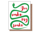 You Wake My Snake