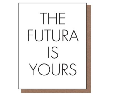 The Futura Is Yours