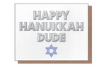 Happy Hanukkah Dude