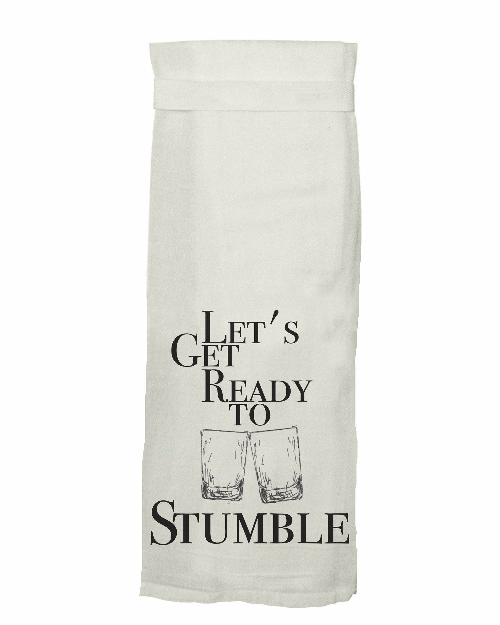 Let's Get Ready To Stumble Tea Towel