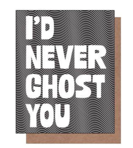 I'd Never Ghost You