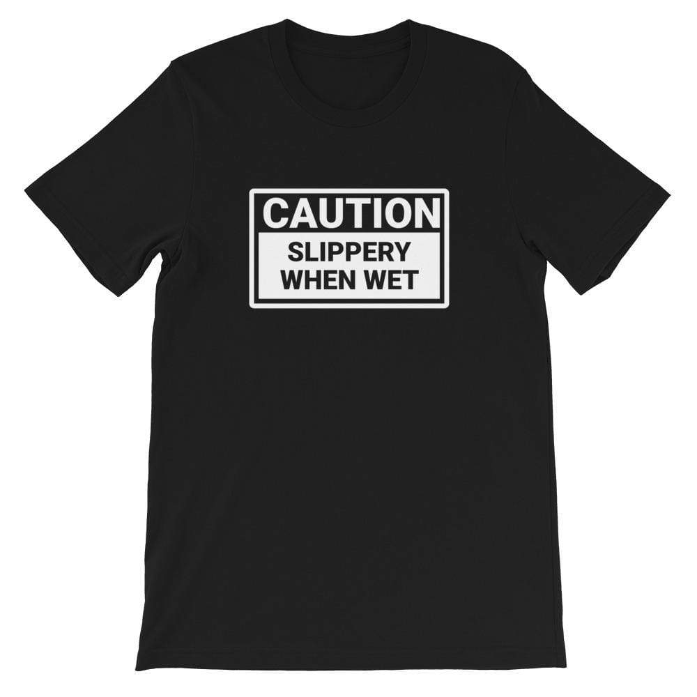 Kinky Cloth Black / XS Caution Slippery When Wet T-Shirt