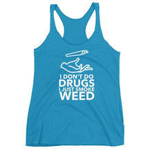 Kinky Cloth Vintage Turquoise / XS I Don't Do Drugs I Just Smoke Weed Tank Top