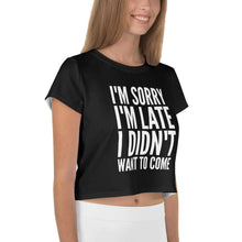 Kinky Cloth I'm Sorry I'm Late I Didn't Want to Come Crop Top Tee