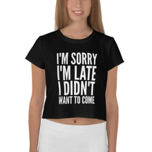 Kinky Cloth XS I'm Sorry I'm Late I Didn't Want to Come Crop Top Tee
