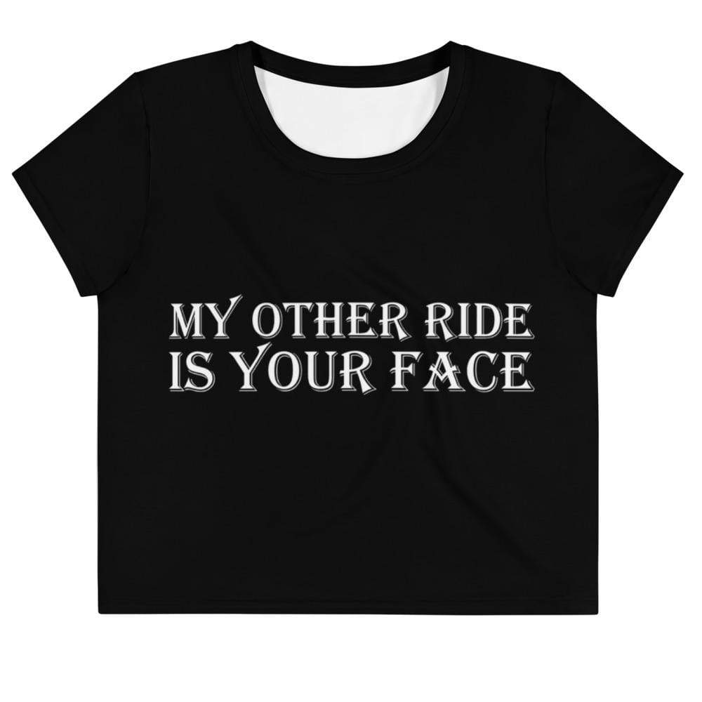 Kinky Cloth XS My Other Ride is Your Face Crop Top Tee