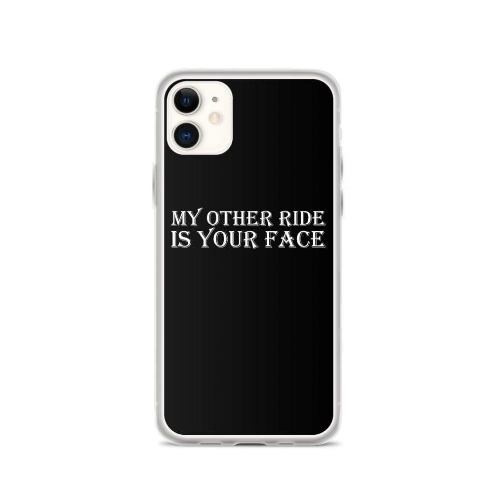Kinky Cloth iPhone 11 My Other Ride is Your Face IPhone Case