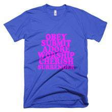 Kinky Cloth Royal Blue / XS Obey, Submit, Adore, Worship, Cherish, Surrender T-shirt