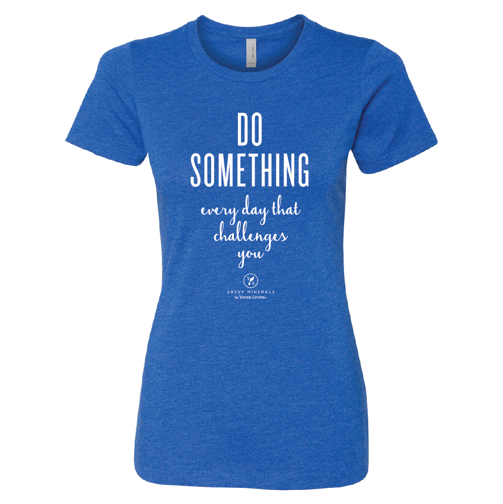 Women's Savvy Do Something Tee