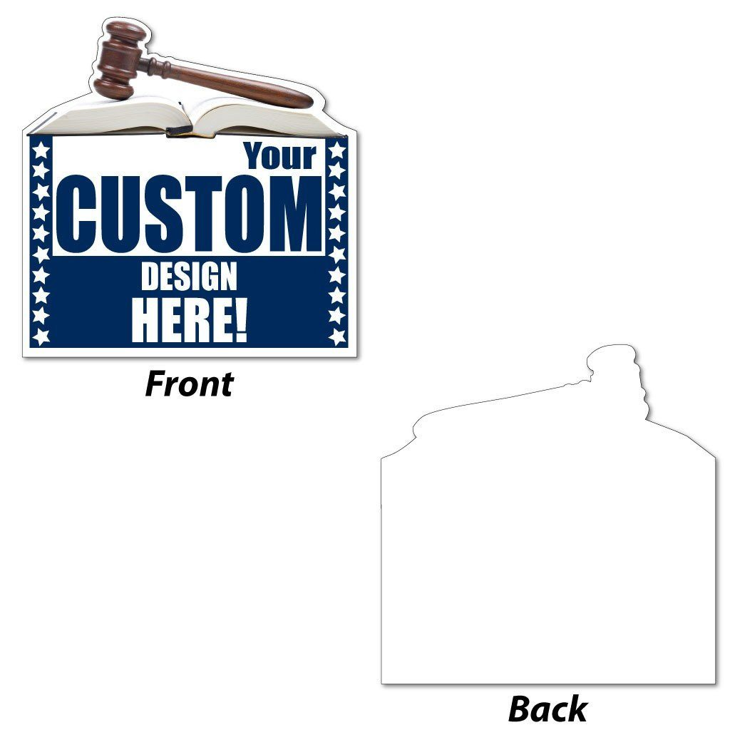 "Gavel Shaped Yard Sign - 22"" Corrugated Plastic Full Color One Sided"