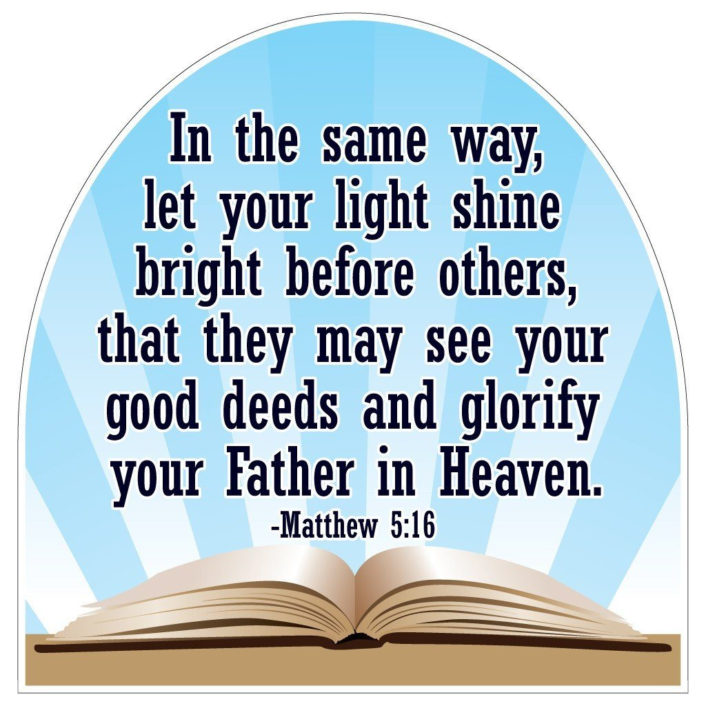Matthew 5:16 Corrugated Plastic Shaped Yard Sign - FREE SHIPPING