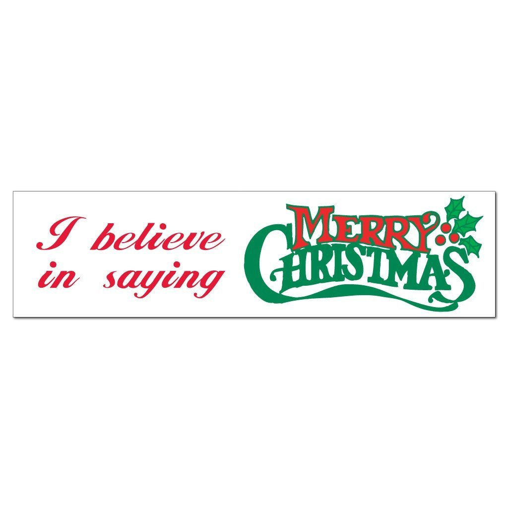 I Believe in Saying Merry Christmas (Holly) Bumper Magnet - FREE SHIPPING