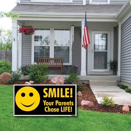 "Smile! Your Parents Chose Life - ProLife 2-Pack 12""x24"" Yard Signs - FREE SHIPPING"