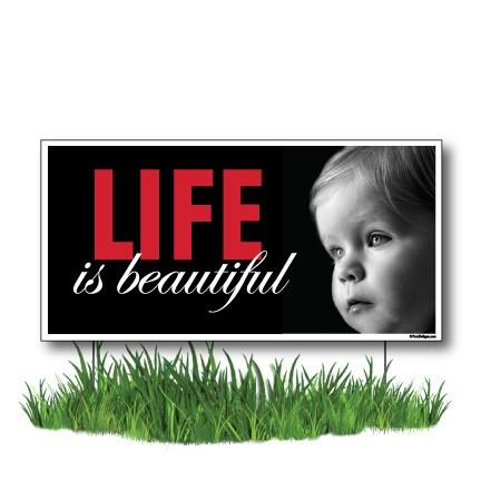 "Life Is Beautiful Yard Sign- ProLife 2-Pack 12""x24"" Corrugated Plastic - FREE SHIPPING"