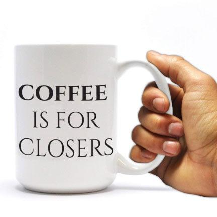 Coffee is for Closers Coffee Mug