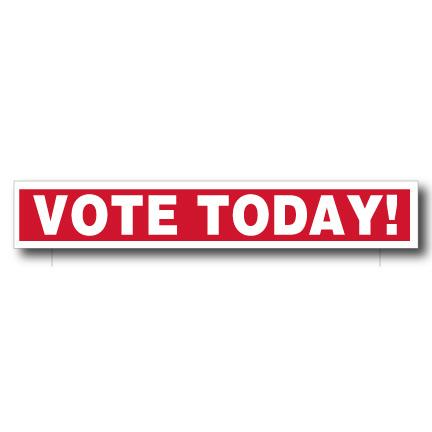"VOTE TODAY Yard Sign Topper - 4""x24"" Corrugated Plastic"