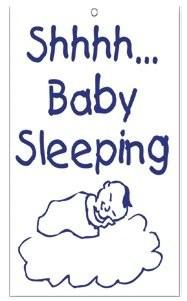 "A sign that says ""shhhh... Baby Sleeping"""