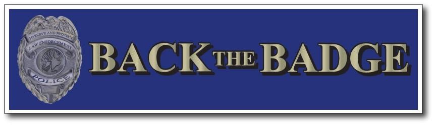 "Back The Badge - bumper sticker - 3""x11.5"""