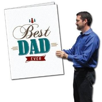 "A giant fathers day card that says ""Best Dad Ever"""