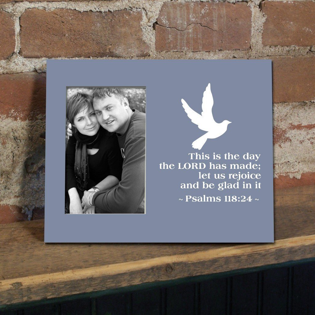 Psalm 118:24 Decorative Picture Frame - Holds 4x6 Photo