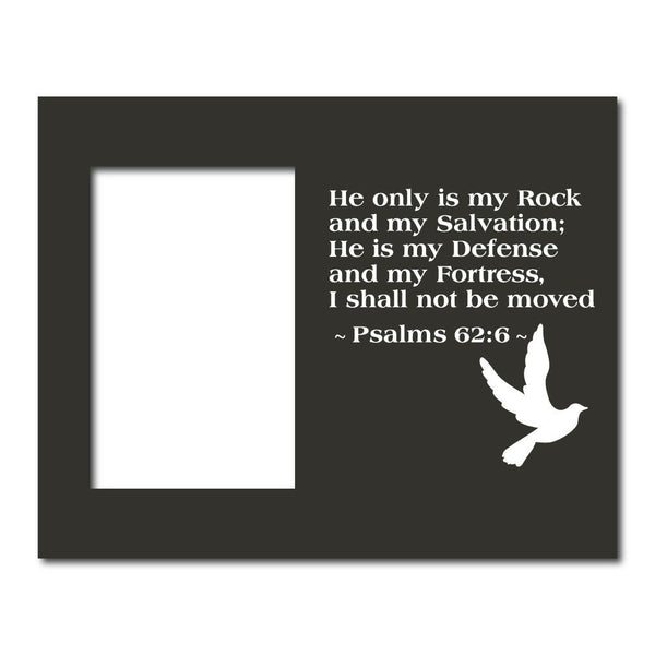 Psalm 62:6 Decorative Picture Frame - Holds 4x6 Photo
