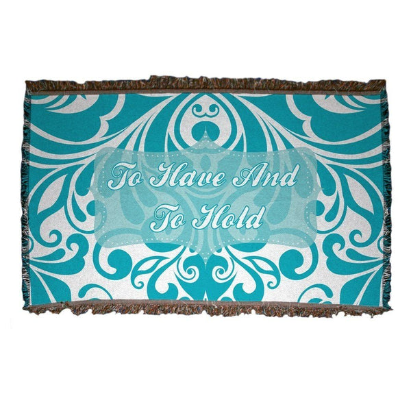 To Have and To Hold Wedding Gift Woven Blanket