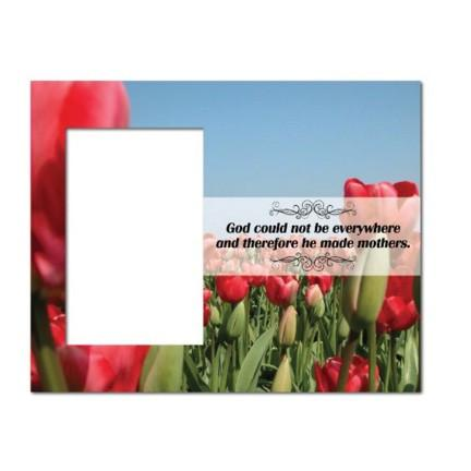 "Mother's Day ""God Could Not Be Everywhere..."" Picture Frame"