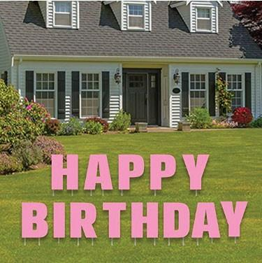 The front yard of a house that says happy birthday. Birthday Yard Decorations