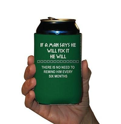 If a Man Says He Will Fix It... Set of 6 Can Coolers FREE SHIPPING