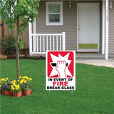 "A yard sign that says ""In event of fire, break glass"""