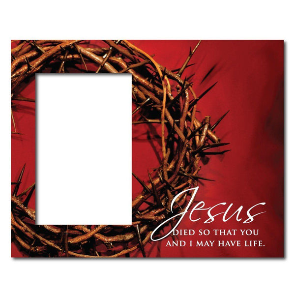 œJesus died so that.. Decorative Picture Frame - Holds 4x6 Photo