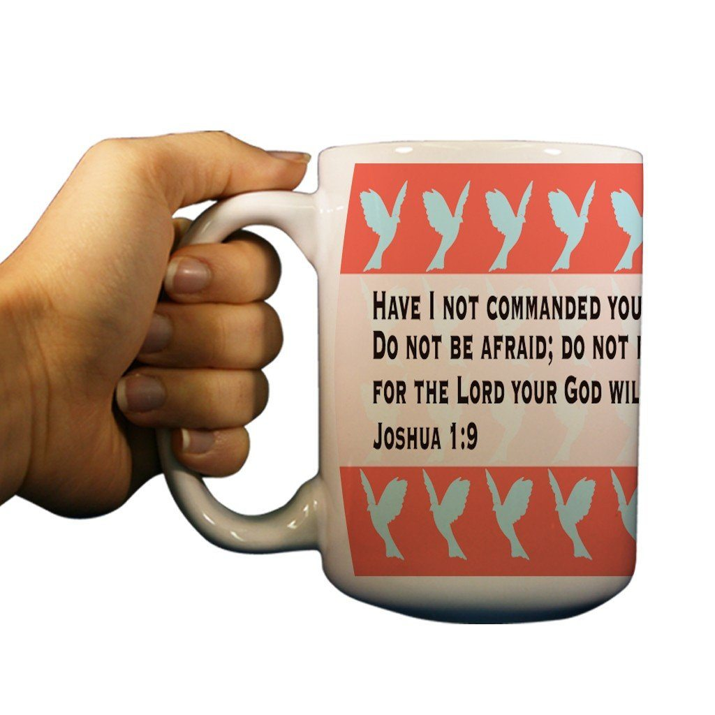 Joshua 1:9 Religious 15oz Coffee Mug