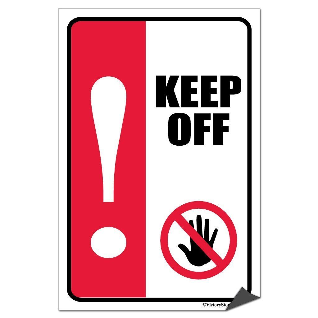 Keep Off Sign or Sticker - #9