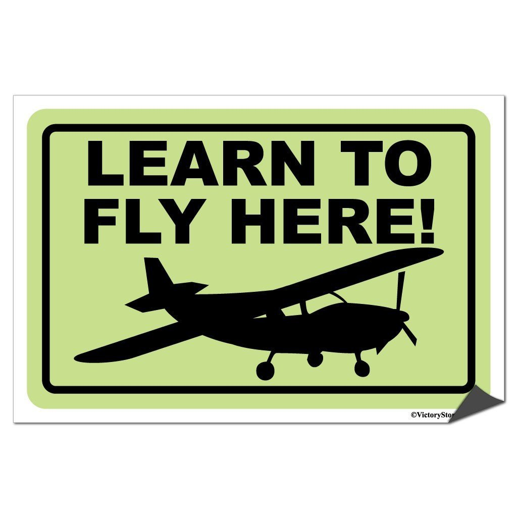 Learn to Fly Here Sign or Sticker - #2