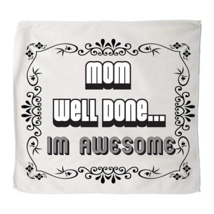 Mom Well Done... Im Awesome Kitchen Towels