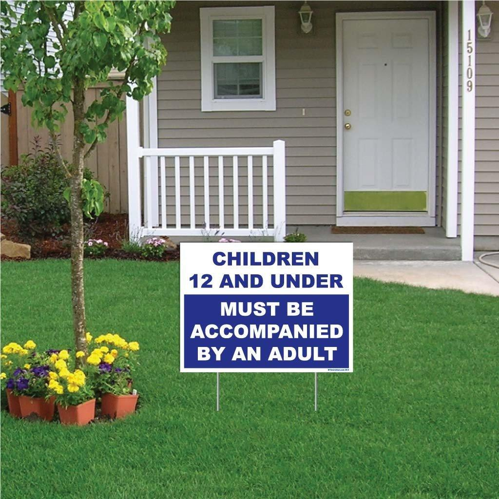 "A yard sign that says ""Children 12 and under must be accompanied by an adult"""