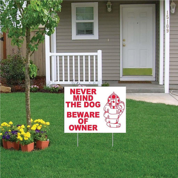 "A yard sign that says ""Beware of owner"""