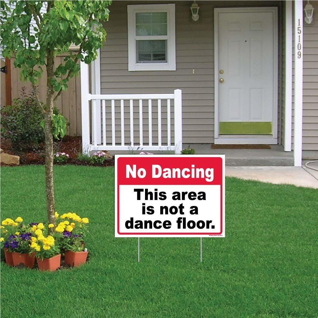 "A yard sign that says ""No Dancing, This area is not a dance floor"""