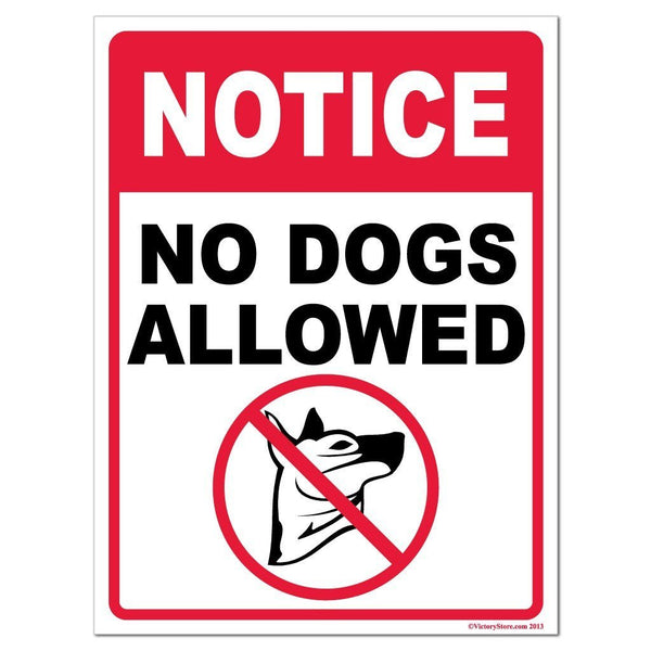 No Dogs Allowed Notice Sign or Sticker - #7