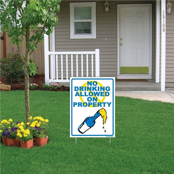 "A yard sign that says ""No drinking allowed on property"""