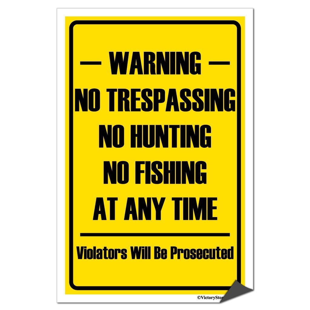 No Trespassing, No Hunting No Fishing Sign or Sticker - #1