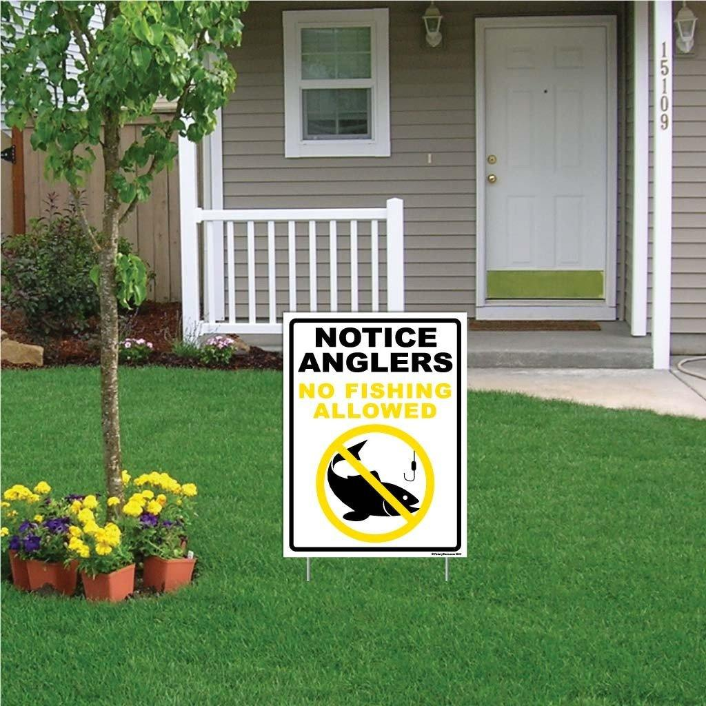 "A yard sign that says ""Notice Anglers, No fishing Allowed"""