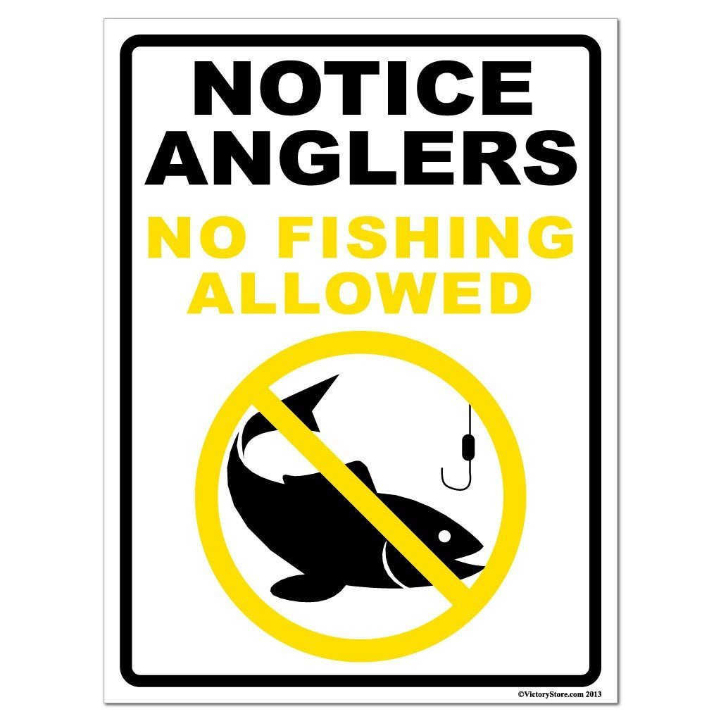 Notice Anglers: No Fishing Allowed Sign or Sticker - #5