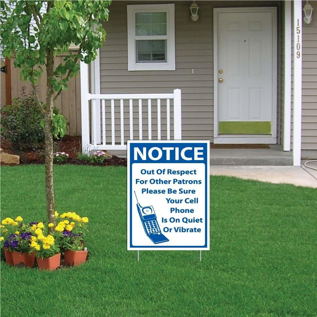 "A yard sign that says ""Notice, out of respect for other patrons please be sure your cell phone is on quiet or vibrate"""